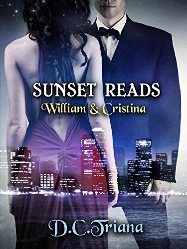 Sunset Reads: William & Cristina (A Sunset Reads Novel Book 1) by [Triana, D.C.]