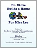 Dr. Steve Builds a Home for Miss Lee, Dixie Brown Lee and Steven Burroughs, 1456813536