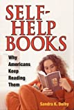 img - for Self-Help Books: Why Americans Keep Reading Them by Sandra K. Dolby (2008-01-10) book / textbook / text book