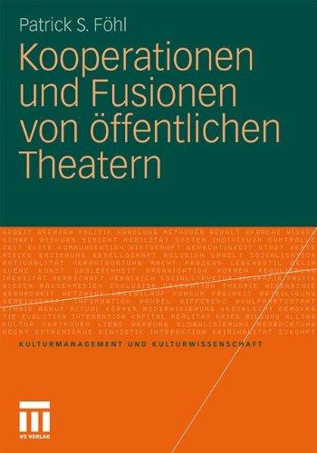 Kooperationen und Fusionen von öffentlichen Theatern (Kulturmanagement und Kulturwissenschaft)