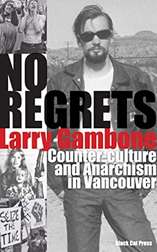 Download No Regrets: Counter-Culture and Anarchism in Vancouver PDF