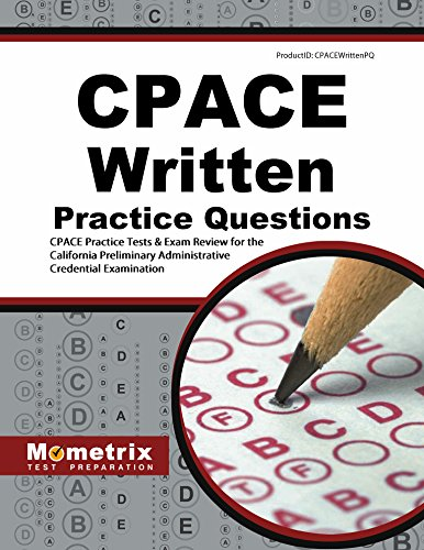 CPACE Written Practice Questions (Second Set): CPACE Practice Tests & Exam Review for the California Preliminary Administrative Credential Examination