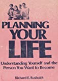 Planning Your Life, Richard E. Rusbuldt, 0817008179
