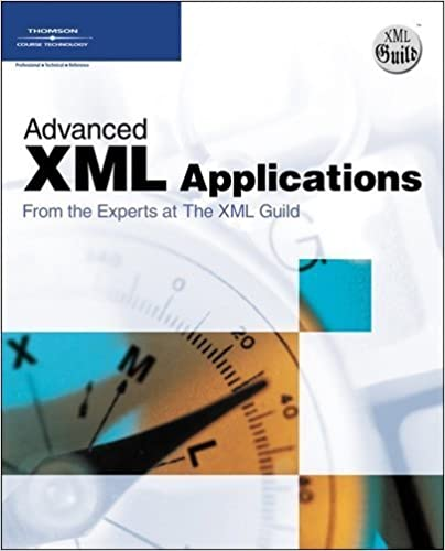 Book Advanced XML Applications from the Experts at The XML Guild by The XML Guild (2006-12-19)