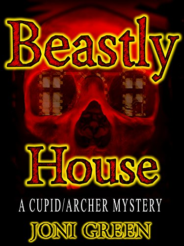 Beastly house a cupidarcher mystery book 1 kindle edition by beastly house a cupidarcher mystery book 1 by green joni fandeluxe Choice Image