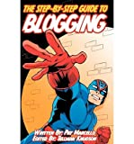 img - for [(The Step-By-Step Guide to Blogging: Edited by Tellman Knudson )] [Author: Pat Marcello] [Feb-2011] book / textbook / text book