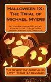 Halloween IX: the Trial of Michael Myers, Robert Allen LaVey Rotschild Reynolds, 1475034431