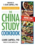 The China Study Cookbook: Over 120 Wh...