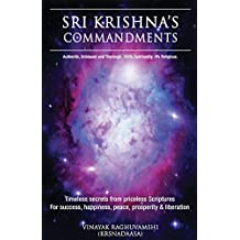 Lord Sri Krishna's Commandments: Timeless secrets extracted from priceless scriptures
