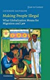 img - for Making People Illegal: What Globalization Means for Migration and Law (Law in Context) book / textbook / text book