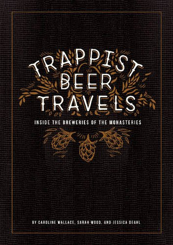 Wood Beer (Trappist Beer Travels: Inside the Breweries of the Monasteries)