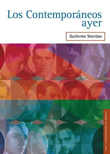Los Contemporáneos ayer: 0 (Vida y Pensamiento de Mexico) (Spanish Edition)
