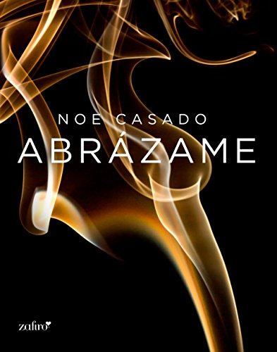 Abrázame (En tus brazos nº 2) (Spanish Edition)