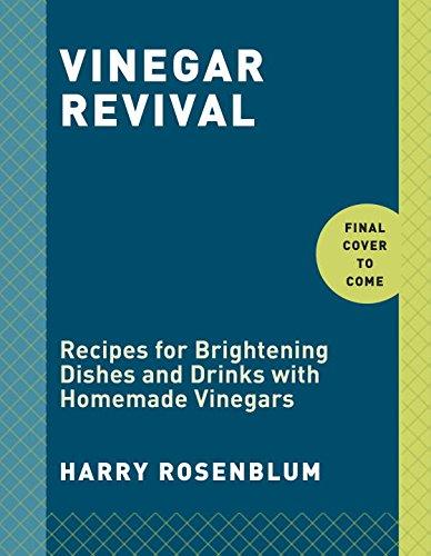 Vinegar Revival: Artisanal Recipes with Homemade Vinegars