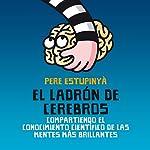 El ladrón de cerebros [The Brain Thief] | Pere Estupinyà