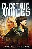 Electric Voices, Angela Bradford Giberson, 1625101929