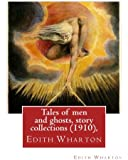 Tales of men and ghosts (1910),By  Edith Wharton (Short story collections)