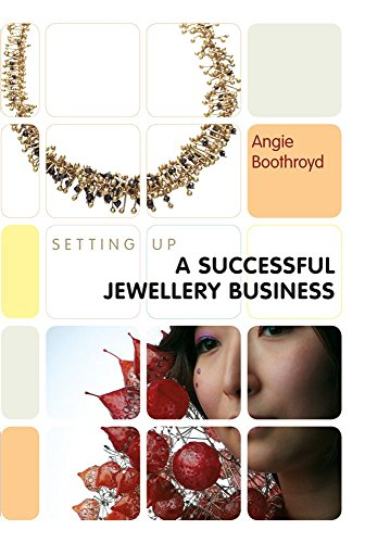 Setting Up a Successful Jewellery Business (Setting Up Guides) by Angie Boothroyd (19-Jan-2012) Paperback