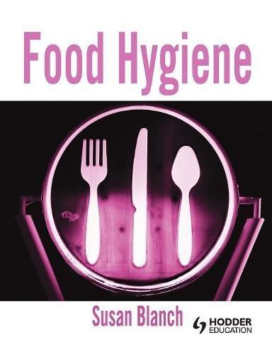 Food Hygiene (Hodder Education Publication)