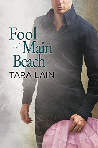 Fool of Main Beach (Love in Laguna Book 5) by [Lain, Tara]