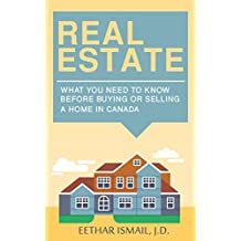 Real Estate: What You Need to Know Before Buying or Selling a Home in Canada