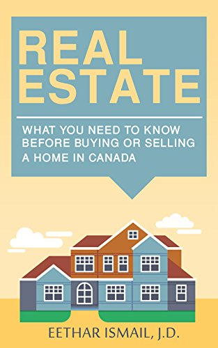 Real Estate: What You Need To Know Before Buying or Selling a Home in Canada ISBN-13