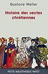 Histoire des sectes chrétiennes par Welter