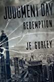 Judgment Day: Redemption, J. E. Gurley, 1479303720