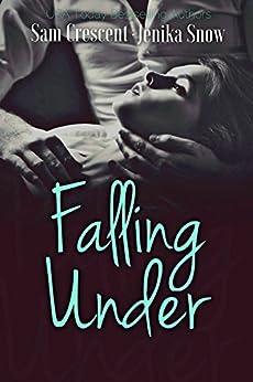 Falling Under by [Snow, Jenika, Crescent, Sam]