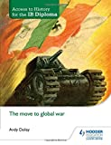 Move to Global War (Access to History for the Ib Diploma)
