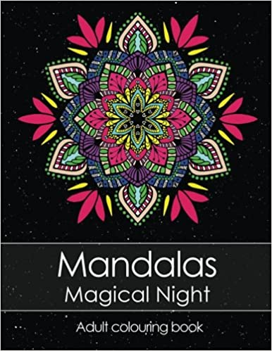 Adult Colouring Book Mandalas Magical Night For Stress Relief BONUS 60 Free Mandala Pages PDF To Print Amazonca Coloring Books Art