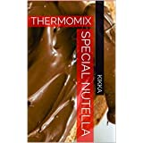 SPECIAL NUTELLA: THERMOMIX (French Edition)