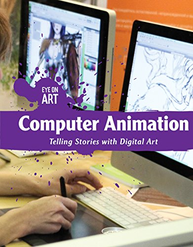 Computer Animation: Telling Stories With Digital Art (Eye on Art)