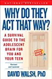 img - for Why Do They Act That Way? - Revised and Updated: A Survival Guide to the Adolescent Brain for You and Your Teen book / textbook / text book