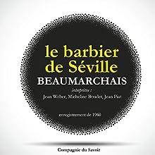 Le barbier de Séville Performance Auteur(s) : Pierre-Augustin Caron de Beaumarchais Narrateur(s) : Jean Weber, Micheline Boudet, Jean Piat