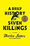Book cover from A Brief History of Seven Killings: A Novel by Marlon James