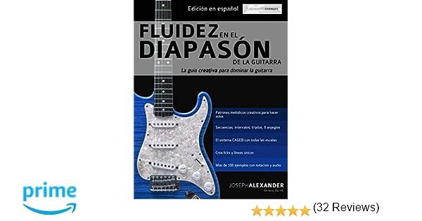 Fluidez en el diapasón de la guitarra: Edición en español: Amazon.es: Mr Joseph Alexander, Mr Gustavo Bustos: Libros