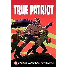 True Patriot: All-New Canadian Comic Book Adventures (True Patriot)