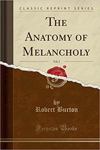 The Anatomy Of Melancholy Vol 2 Classic Reprint Amazon