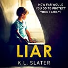 Liar Audiobook by K. L. Slater Narrated by Lucy Price-Lewis