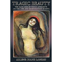 Learn more about the book, Tragic Beauty: The Dark Side of Venus Aphrodite and the Loss and Regeneration of Soul