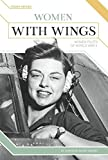 img - for Women with Wings: Women Pilots of World War II (Hidden Heroes) book / textbook / text book