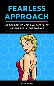 How to approach women fearless approach approach women and life how to approach women fearless approach approach women and life with unstoppable confidence ccuart Gallery