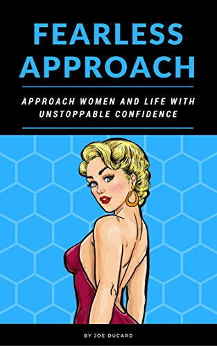 Fearless approach approach women and life with unstoppable fearless approach approach women and life with unstoppable confidence how to get a girl ccuart Gallery