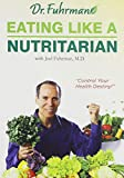 Eating Like A Nutritarian (Eat Right America)