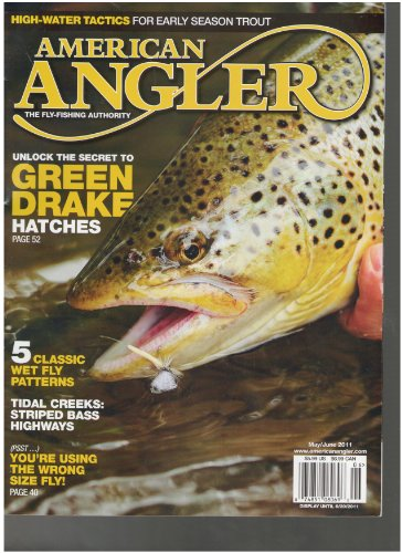 American Angler Magazine (unlock the secrets to green drake hatches, May June 2011)