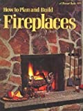 How to plan and build fireplaces, (A Sunset book)