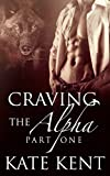 Craving the Alpha: Part One (Lycan Lovers Book 1)