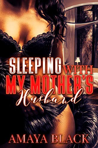 Search : Sleeping With My Mother's Husband: A Ratchet Taboo Tale