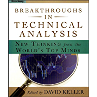 Breakthroughs in Technical Analysis: New Thinking From the World's Top Minds (Bloomberg Financial Book 61)